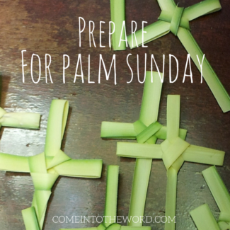 WELCOME TO HOLY WEEK: Palm Sunday and the Passion