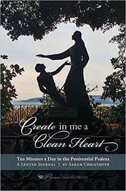book cover, Create in Me a Clean Heart: Ten Minutes a Day in the Penitential Psalms