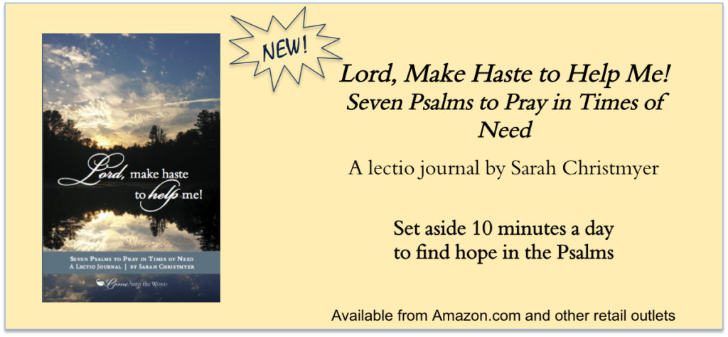 Lord, Make Haste to Help Me! Seven Psalms to Pray in Times of Need