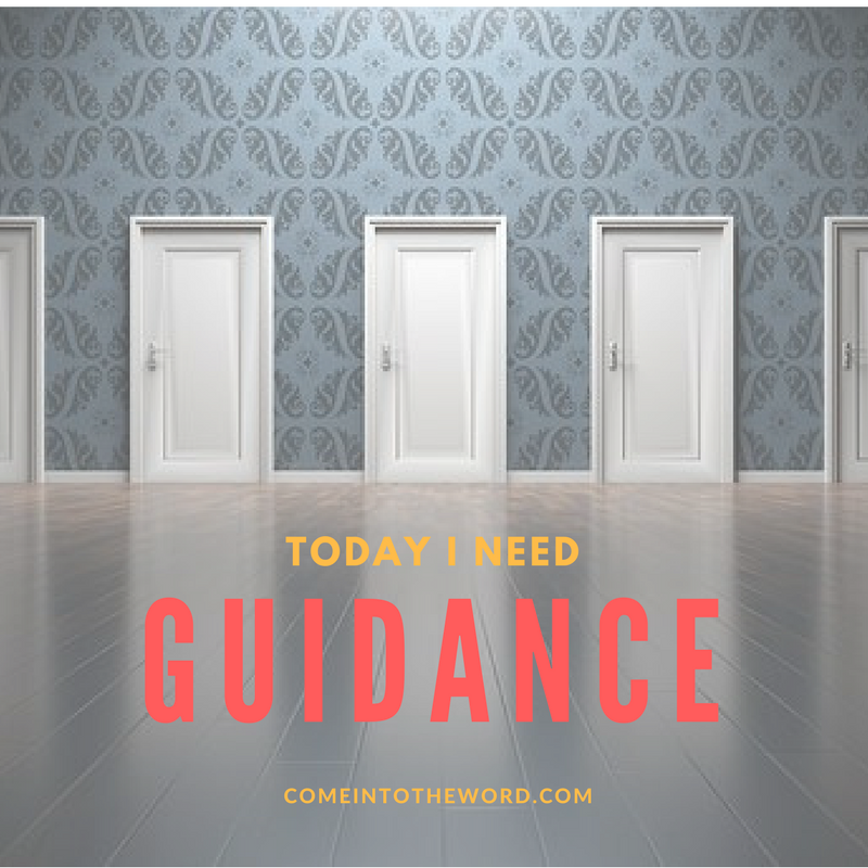 "Three doors to open, ""Today I need Guidance"""
