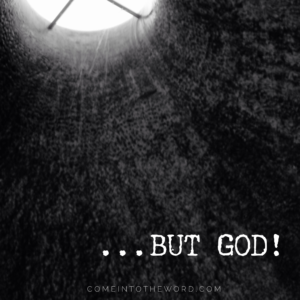 """A black pit with light coming in from a barred hole at the top and the words """"... But God!"""""""
