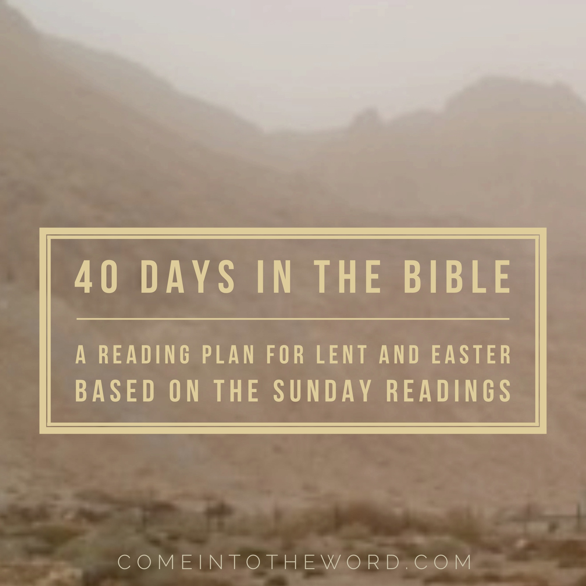 40 Days in the Bible: A reading plan for Lent and Easter based on the Sunday Readings