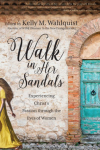 """Walk in Her Sandals: Entering the Passion through the Eyes of Women"" book cover"