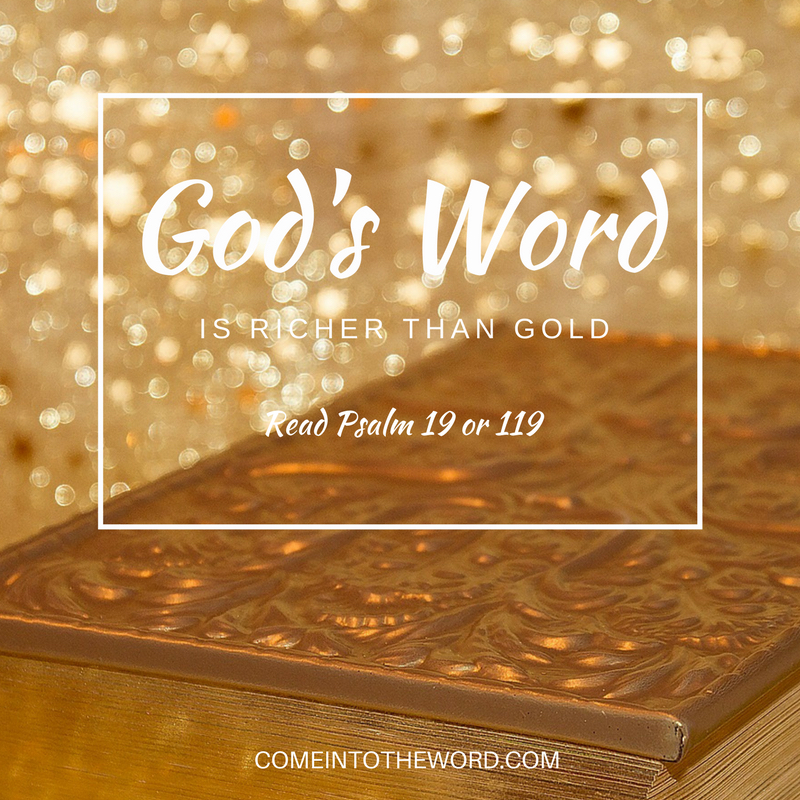God's word is richer than Gold (read Psalm 19 or 119)