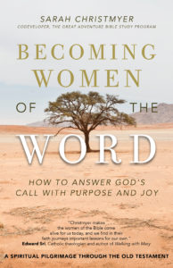 """Becoming Women of the Word"" by Sarah Christmyer"